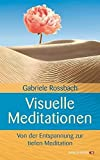 Meditationen zur Erweckung innerer Bilder zur Tiefenentspannung und Selbstheilung