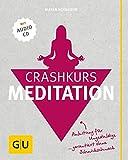 Crashkurs Meditation: Anleitung für Ungeduldige