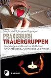 Praxishandbuch Trauergruppen