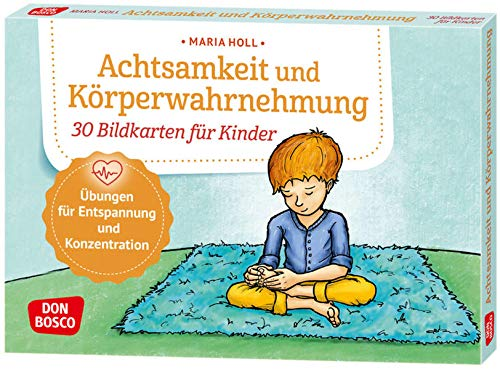 Achtsamkeit und Körperwahrnehmung. 30 Bildkarten für Kinder: Übungen für Entspannung und Konzentration. Stress abbauen & innere Ruhe fördern bei ... und innere Balance. 30 Ideen auf Bildkarten)