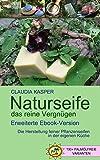 Naturseife - selbst herstellen