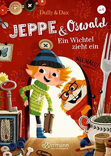 Jeppe & Oswald: Ein Wichtel zieht ein