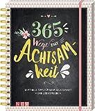 365 Tage mit Entspannung, innerer Ruhe, Inspiration, Selbsterkenntnis und Lebensfreude