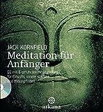 Meditation für Anfänger: + CD mit 6 geführten Meditationen für Einsicht, innere Klarheit und Mitempfinden: Inklusive einer CD mit sechs geführten ... Einsicht, innere Klarheit und Mitempfinden